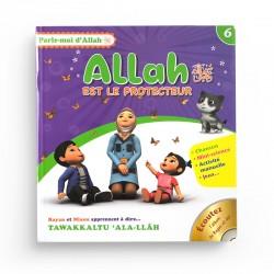 Parle-moi d'Allah - Allah est le protecteur (6) - Editions Pixelgraf