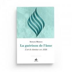 LA GUÉRISON DE L'ÂME - MEZIANI SOFIANE - Albouraq Editions