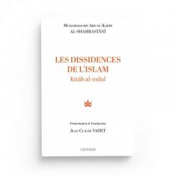 LES DISSIDENCES DE L'ISLAM - KITÂB AL-MILAL - MUHAMMAD IBN ABD-EL-KARÎM AL-SHAHRASTÂNÎ - EDITION GEUTHNER