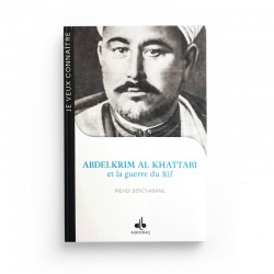 ABDELKRIM AL KHATTABI ET LA GUERRE DU RIF - MEHDI BENCHABANE - Editions Albouraq
