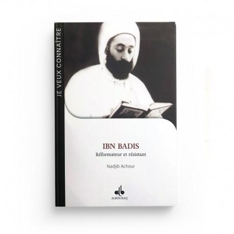 IBN BADIS: RÉFORMATEUR ET RÉSISTANT ACHOUR NAJIB - Editions Albouraq