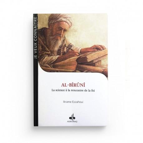 AL-BÎRÛNÎ - A LA RENCONTRE DE LA FOI ET DE LA SCIENCE - Editions Albouraq