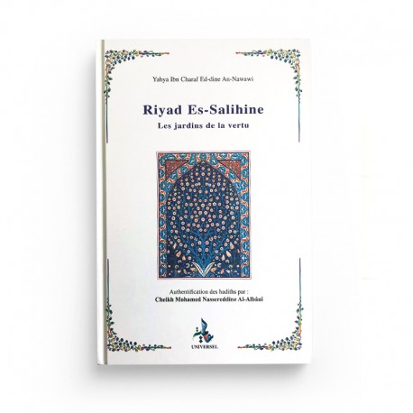 RIYAD AS-SALIHÎN (JARDIN DES VERTUEUX) - IMÂM AN-NAWÂWÎ - UNIVERSEL
