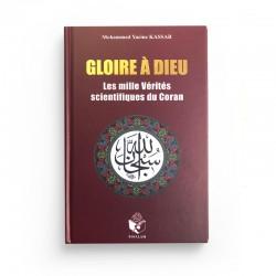 Gloire À Dieu (Les Milles Vérités Scientifiques Du Coran), De Mohammed Yacin1e Kassab - Editions ESSALAM