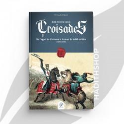 Histoire des Croisades (Tome I) - Editions Ribât