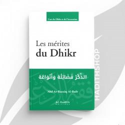 Les mérites du Dhikr - 'Abd Ar-Razzâq Al-Badr - éditions Al-Hadîth