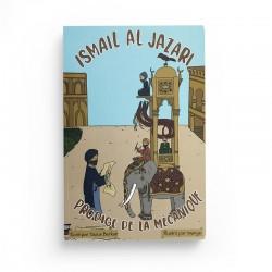 ISMAIL AL JAZARI PRODIGE DE LA MÉCANIQUE - INARA BOOK EDITION