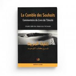 Le Comble Des Souhaits : Commentaire Du Livre De L'Unicité (10ème Édition) - Petit format - Editions Anas