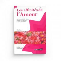 Les Affinités De L'Amour, De Ibn Hazm Al-Andaloussi - Editions Iqra