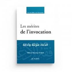 Les mérites de l'invocation - 'Abd Ar-Razzâq Al-Badr - Editions Al-Hadîth