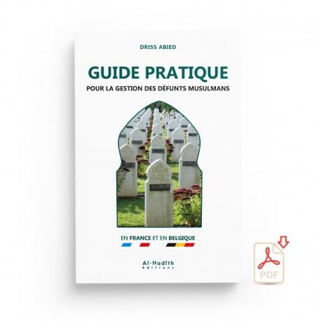 GRATUIT : GUIDE PRATIQUE POUR LA GESTION DES DÉFUNTS MUSULMANS - DRISS ABIED - EXTRAIT  - Editions Al-Hadîth
