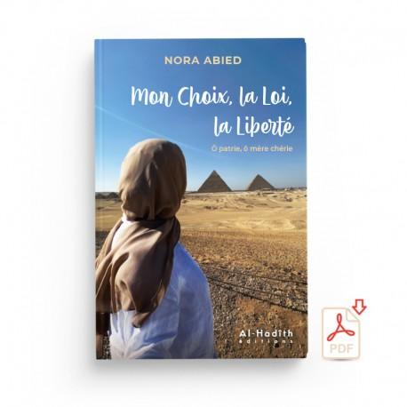 GRATUIT :  Mon Choix, la Loi, la Liberté Ô patrie, ô mère chérie - Nora Abied - EXTRAIT