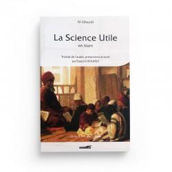 LA SCIENCE UTILE EN ISLAM DE L'IMAM GHAZALI - Editions Iqra